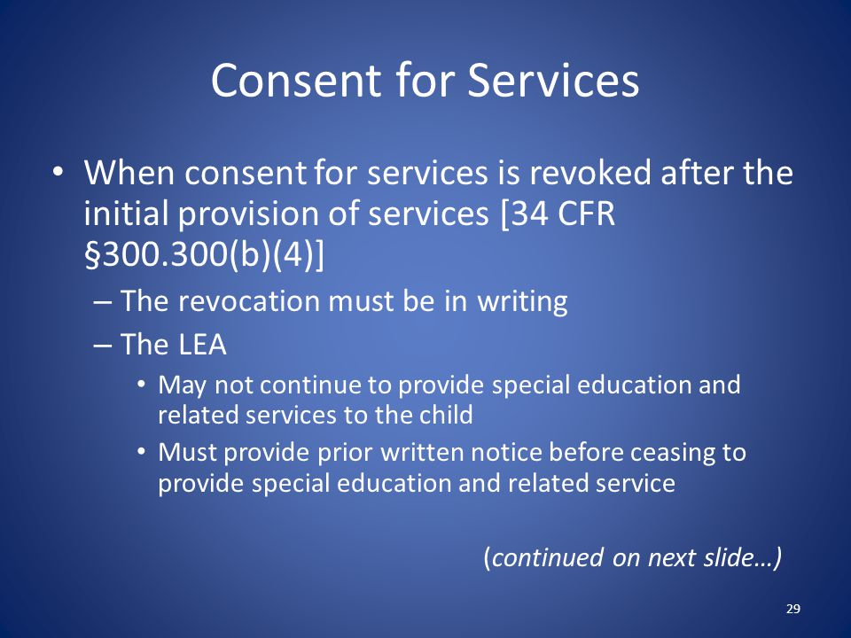 Consent for Services When consent for services is revoked after the initial provision of services [34 CFR §300.300(b)(4)]